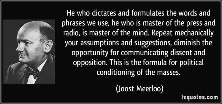 quote-he-who-dictates-and-formulates-the-words-and-phrases-we-use-he-who-is-master-of-the-press-and-joost-meerloo-347733